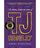 The Real Education of TJ Crowley [Paperback] Overstake, Grant - $13.62