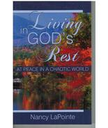 Living in God's Rest At Peace in a Chaotic World by Nancy LaPointe - $7.75