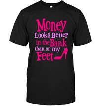 Womens Positive Impact Tee money in the bank not on my feet - $17.99+