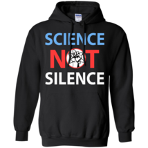 Science Not Silence Pullover Hoodie - $32.99+