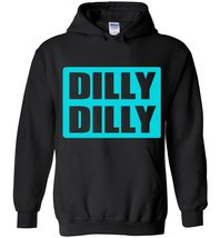 Dilly Dilly Hoodie - $18.90+