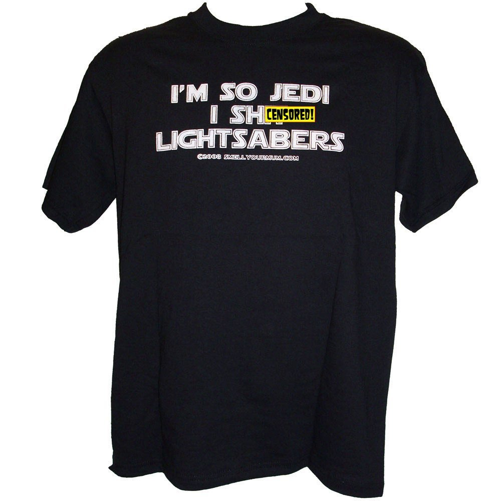 "Primary image for I'm So Jedi I S&%t Lightsabers - Star Wars T-Shirt Sizes S-4XL ""- Mature"" Force"