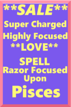 Powerful Love Spell Highly Charged Spell For Pisces Magick for love - $47.00
