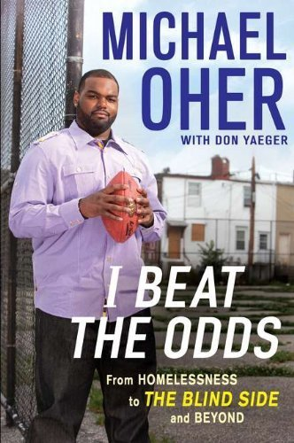 I Beat the Odds: From Homelessness, to The Blind Side, and Beyond [Hardcover] [F