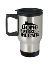 Cat Coffee Travel Mug, Home Is Where The Cat Is, Unique Gift For Men and Women  - $29.90