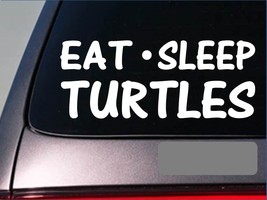 "Eat Sleep Turtles Sticker *H30* 8"" vinyl box turtle snapping sea turtle - $3.99"