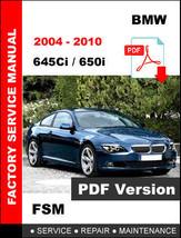Bmw 6 Series 2004 2005 2006 2007 2008 2009 2010 645Ci 650i Service Repair Manual - $14.95