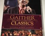 Bill Gaither Homecoming Classics Goodbye World Goodbye DVD 2013 Gospel 6G