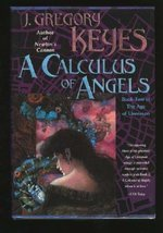 A Calculus of Angels (The Age of Unreason, Book 2) [Hardcover] J. Gregory Keyes