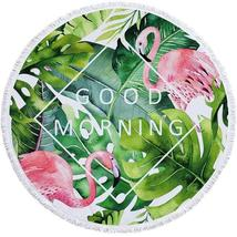 Good Morning Flamingo Round Beach Towel - $28.99