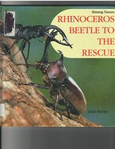 Rhinoceros Beetle to the Rescue (Shining Nature) Hartley, Linda and Kubo, Hideka