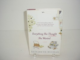 Everything She Thought She Wanted by Elizabeth Buchan 2005, Hardcover Bo... - $5.84