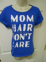 Celebrate Mother's Day Blue XL T-Shirt Top MOM HAIR DON'T CARE - $9.89