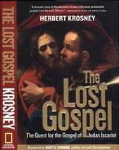 The Lost Gospel: The Quest for the Gospel of Judas Iscariot by Krosney - $8.95