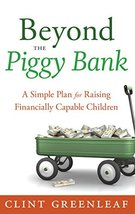 Beyond the Piggy Bank: A Simple Plan for Raising Financially Capable Chi... - $11.72