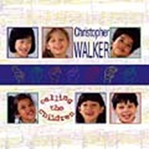 Calling the children   2 cds by christopher walker