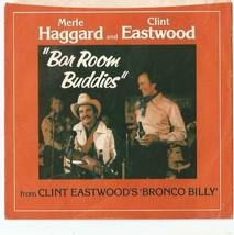 Bar Room Buddies 45 Record Sleeve Merle Haggard Clint Eastwood Bronco Billy - $4.94