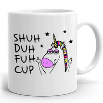 Funny Unicorn Mug Gift for coworkers or office present Shuh Duh Fuh Cup - $18.95+