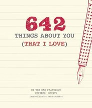 NEW - 642 Things About You (That I Love) by San Francisco Writers' Grotto