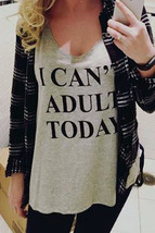 I Can't Adult Today Womens Tank top - $18.00