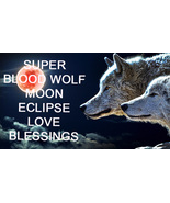 JAN 20TH SUPER BLOOD WOLF MOON ECLIPSE LOVE BLESSINGS MAGICK Witch Cassia4  - $88.00