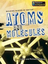 Atoms & Molecules (Building Block of Matter) [Hardcover] Spilsbury, Loui... - $20.19