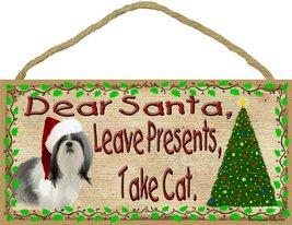 "Dear Santa Leave Presents Take Cat Shih Tzu Christmas Dog Sign Plaque 5""... - $12.86"