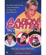 Aaron Carter: The Little Prince of Pop: The Story Behind my Son's Rise t... - $38.86