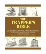 The Trapper's Bible Most Complete Guide on Trapping and Hunting Tips Eve... - $14.99