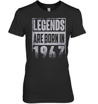 Legends Born In 1967 Straight Outta Gift For 51 Years Old - $19.99