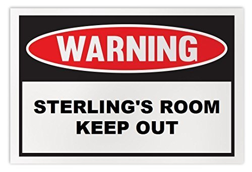 Personalized Novelty Warning Sign: Sterling's Room Keep Out - Boys, Girls, Kids,