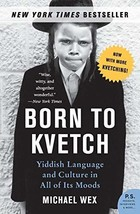 Born to Kvetch: Yiddish Language and Culture in All of Its Moods (P.S.) [Paperba image 3