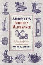 Abbott's American Watchmaker - Book- Encyclopedia for Horologists - $4.49