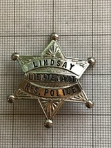 Lindsay California Lieutenant Res. Police Obsolete Badge - $80.00