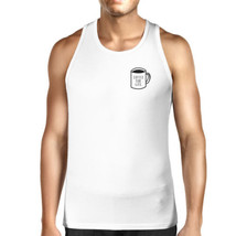 Coffee For Life Mens White  Sleeveless Tank Top For Coffee Lover - $14.99