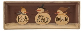 Wood Plate  32844C - Baby It's Cold Outside - $15.95