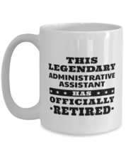 Funny Mug for Retired Administrative Assistant - This Legendary Has Offi... - $16.95