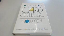 Card College, Vol. 1: A Complete Course in Sleight-of-Hand Card Magic Ro... - $56.10