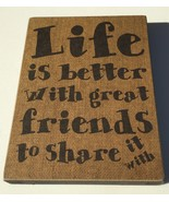 Primitive Wood Box 32564 Life is better with great Friends to share it w... - $7.95