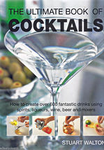 Ultimate Book of Cocktails: How to Create 600 Fantastic Drinks VINYL COV... - $5.95