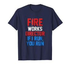 Dad Shirts - Fireworks Director T-Shirt Funny 4th of July Gift Shirt Men - $19.95+