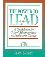 Power to Lead, The: A Guidebook for School Administrators on Facilitatio... - $23.98