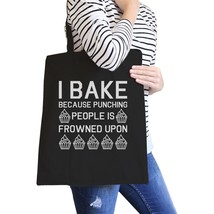 I Bake Because Black Canvas Bag Funny Baking Quote Gifts For Moms - $15.99