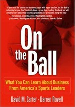 On the Ball: What You Can Learn About Business From America's Sports Lea... - $18.80