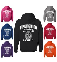 Firefighter My Job Is To Save Your ASS Not Kiss It Funny Sweatshirt Fireman Gift - $18.88+