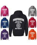 Firefighter My Job Is To Save Your ASS Not Kiss It Funny Sweatshirt Fireman Gift - $18.88 - $33.99