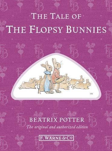 The Tale of the Flopsy Bunnies (Peter Rabbit) by Beatrix Potter (2012-01-19) [Ha