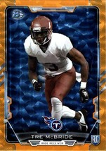 TRE McBRIDE  WILLIAM & MARY - TITANS RC 2015 BOWMAN #97 - ORANGE ICE #ed/50 - $1.99