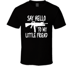 Say Hello To My Little Friend T Shirt - $17.99+