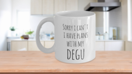 Sorry I Can't I Have Plans With My Degu - funny coffee mug white - $13.43+